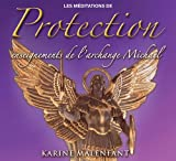 Les méditations de protection : Enseignements de l'Archange Michaël