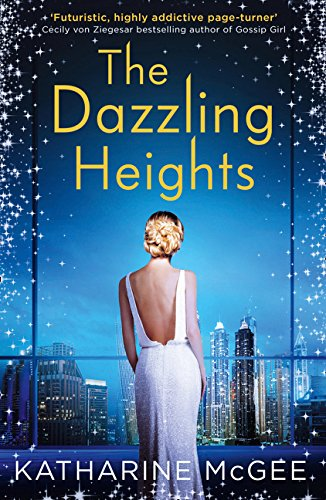 The Dazzling Heights (The Thousandth Floor) por Katharine Mcgee