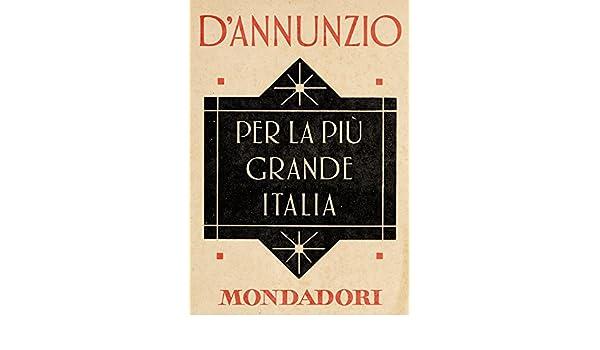 Per la più grande Italia (e-Meridiani Mondadori) (I Meridiani) (Italian Edition)