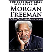 Morgan Freeman - The Inspirational Life Story of Morgan Freeman: The Unique Voice That Gets Everyone Listening (Inspirational Life Stories By Gregory Watson) (English Edition)