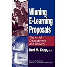 Winning E-Learning Proposals: The Art of Development and Delivery by Karl M Kapp (2004-05-17)