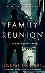 FAMILY REUNION; An Enthralling Race Against Time Thriller: The DCI Jamie Carver Series Book Four
