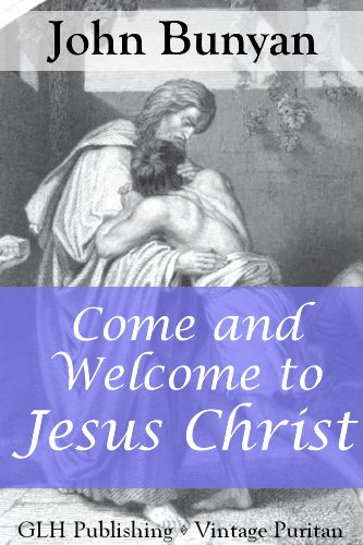 Come And Welcome To Jesus Christ Annotated Vintage Puritan