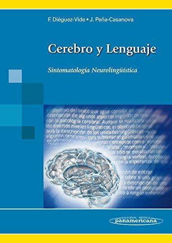 Cerebro y Lenguaje: Sintomatología Neurolingüística por Faustino Diéguez-Vide