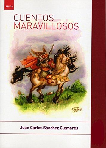 CUENTOS MARAVILLOSOS por Juan Carlos Sánchez Clemares