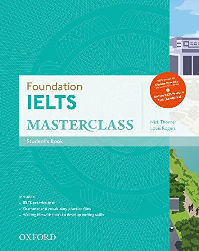 Foundation IELTS Masterclass: IELTS Foundation Masterclass Student's Book Online Practice Test Workbook Pack