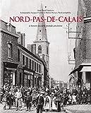 Le Nord-pas-de-Calais à travers la carte postale ancienne...