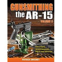 Gunsmithing the AR-15 Volume 2