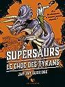 Supersaurs, Livre III : Le Choc des tyrans par Jay Jay Burridge