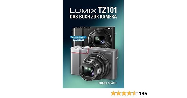Lumix Tz101 Das Buch Zur Kamera Späth Frank Bücher