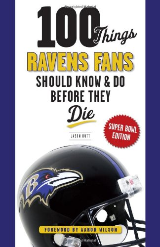 100-things-ravens-fans-should-know-do-before-they-die-super-bowl-edition-100-things-fans-should-know