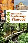 Guide des chemins de pélerinage d'Europe par Bodan