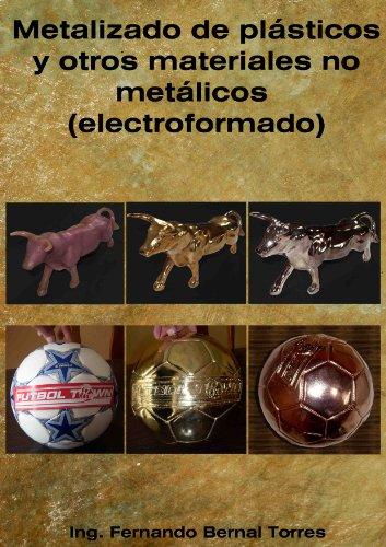 Descargar Libro Metalizado de plasticos y otros materiales (electro formado) de Diego Fernando Bernal Torres