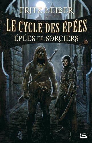 Le Cycle des Épées, tome 4 : Épées et Sorciers par Fritz Leiber