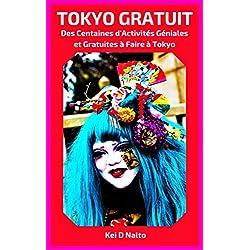 TOKYO GRATUIT: Des Centaines d'Activités Géniales et Gratuites à Faire à Tokyo