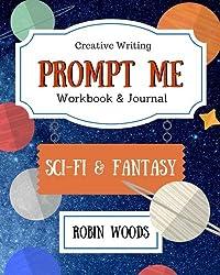 Prompt Me: Sci-Fi & Fantasy: Workbook & Journal