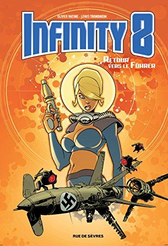 Infinity 8 (2) : Retour vers le Führer