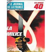 JOURNAL DE LA FRANCE (LE) N? 151 LES ANNEES 40 - LA MILICE DE DARNAND A L'OEUVRE PAR DELPERRIE DE BAYAC - MARCEL DEAT ET PHILIPPE HENRIOT OU LA SOIF DU POUVOIR PAR ARON - BRAZZAVILLE - UNE NOUVELLE POLITIQUE COLONIALE PAR LAPIE - TEMOIGNAGE D'UN AVOCAT - LES DERNIERS MOMENTS ET L'EXECUTION DE PIERRE PUCHEU PAR TRAP