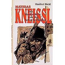 Der Raubschütz von der Schachermühle. Mathias Kneißl