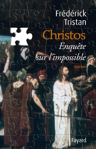 Christos, une enquête sur limpossible (Littérature Française) (French Edition)