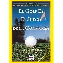 El Golf Es El Juego de La Confianza (Spanish Edition) by Rotella, Bob (1999) Paperback