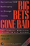 Big Bets Gone Bad: Derivatives and Bankruptcy in Orange County. The Largest Municipal Failure in U.S. History by Philippe Jorion Ph.D. (1995-09-18)