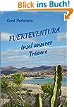Fuerteventura  Insel unserer Träume:...