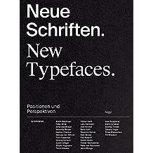 Neue Schriften. New Typefaces. Positionen und Perspektiven