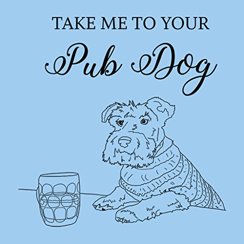 Great British Pub Dogs Take Me To Your Pub Dog Women's Sweatshirt Sky Blue