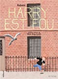 Harry est fou / Rabaté   Rabaté, Pascal. Auteur