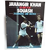 Go and Play Squash: Techniques and Tactics (Go & Play) by RICHARD EATON' 'JAHANGIR KHAN (1992-08-01)