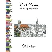 Cool Down - Malbuch für Erwachsene: München