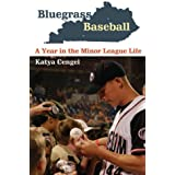 Bluegrass Baseball: A Year in the Minor League Life by Katya Cengel (2012-10-25)