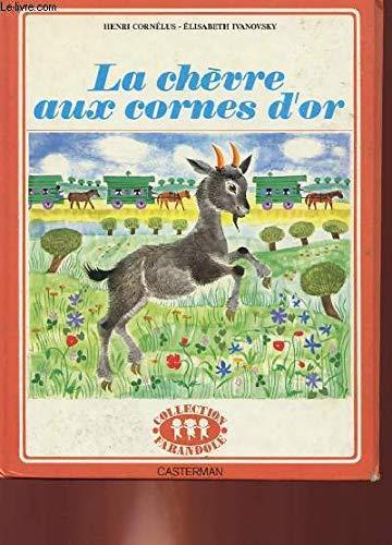 La chèvre aux cornes par  Henri Cornélus, Elisabeth Ivanovsky