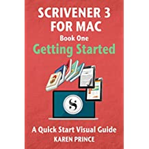 Scrivener 3 For Mac: Getting Started (Scrivener Quick Start Visual Guides) (English Edition)