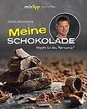 mixtipp Profilinie Meine Schokolade: Rezepte für den Thermomix® (Kochen mit dem Thermomix) - Georg Bernardini