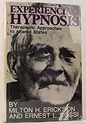 Experiencing Hypnosis: Therapeutic Approaches to Altered States by Milton H. Erickson (1981-08-24)
