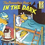 The Berenstain Bears in the Dark (A First Time Book) by Stan Berenstain (1982-12-31)