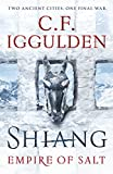 Shiang: Two Ancient Cities. One Final War. Empire of Salt Book II