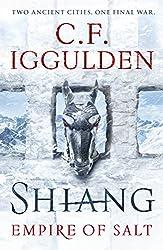 Shiang: Two Ancient Cities. One Final War. Empire of Salt Book II