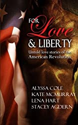 For Love & Liberty: Untold love stories of the American Revolution by Alyssa Cole (2014-06-13)