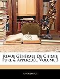 Image de Revue Generale de Chimie Pure & Appliquee, Volume 3
