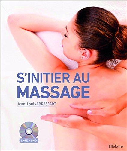 S'initier au massage - Livre + DVD par Jean-Louis Abrassart