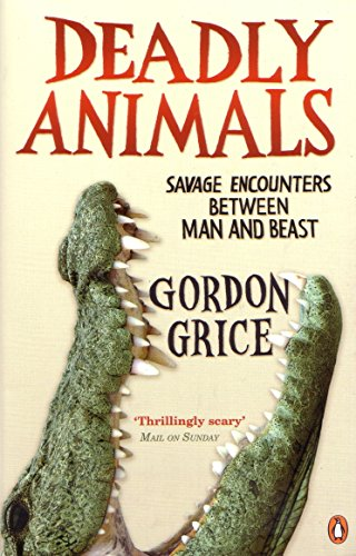 Deadly Animals: Savage Encounters Between Man and Beast Chaos Beast Men