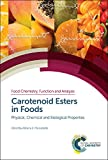 Carotenoid Esters in Foods: Physical, Chemical and Biological Properties (Food Chemistry, Function and Analysis)