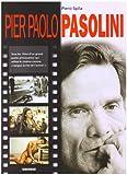 Pier Paolo Pasolini: Tous les films d'un grand poète provocateur qui utilisa le cinéma langue écrite de l'action