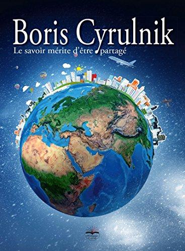 Boris Cyrulnik Le savoir mrite d'tre partag - DVD inclus
