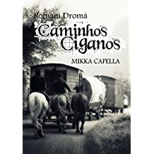 Romani Dromá: Caminhos Ciganos (Portuguese Edition)