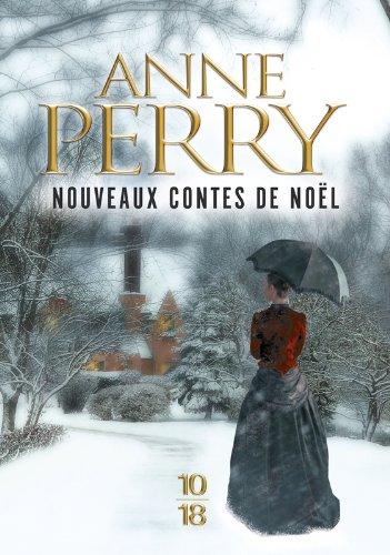 Nouveaux contes de Noël : La promesse de Noël ; La Révélation de Noël ; Un Noël Plein d'Espoir ; L'Odyssée de Noël par Anne Perry