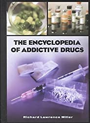 [The Encyclopedia of Addictive Drugs: A Reference Guide to Their History and Use] (By: Richard Lawrence Miller) [published: December, 2002]